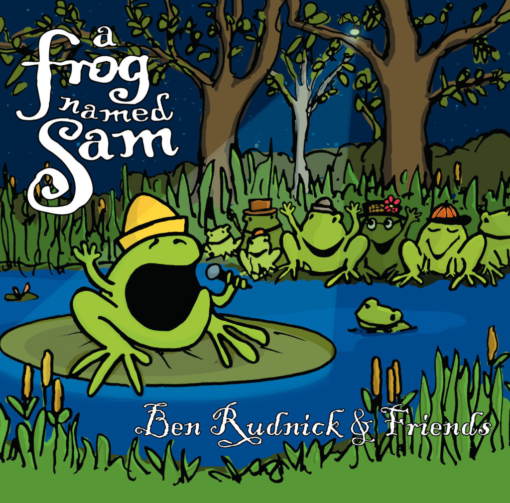 A Frog Named Sam by Ben Rudnick & Friends