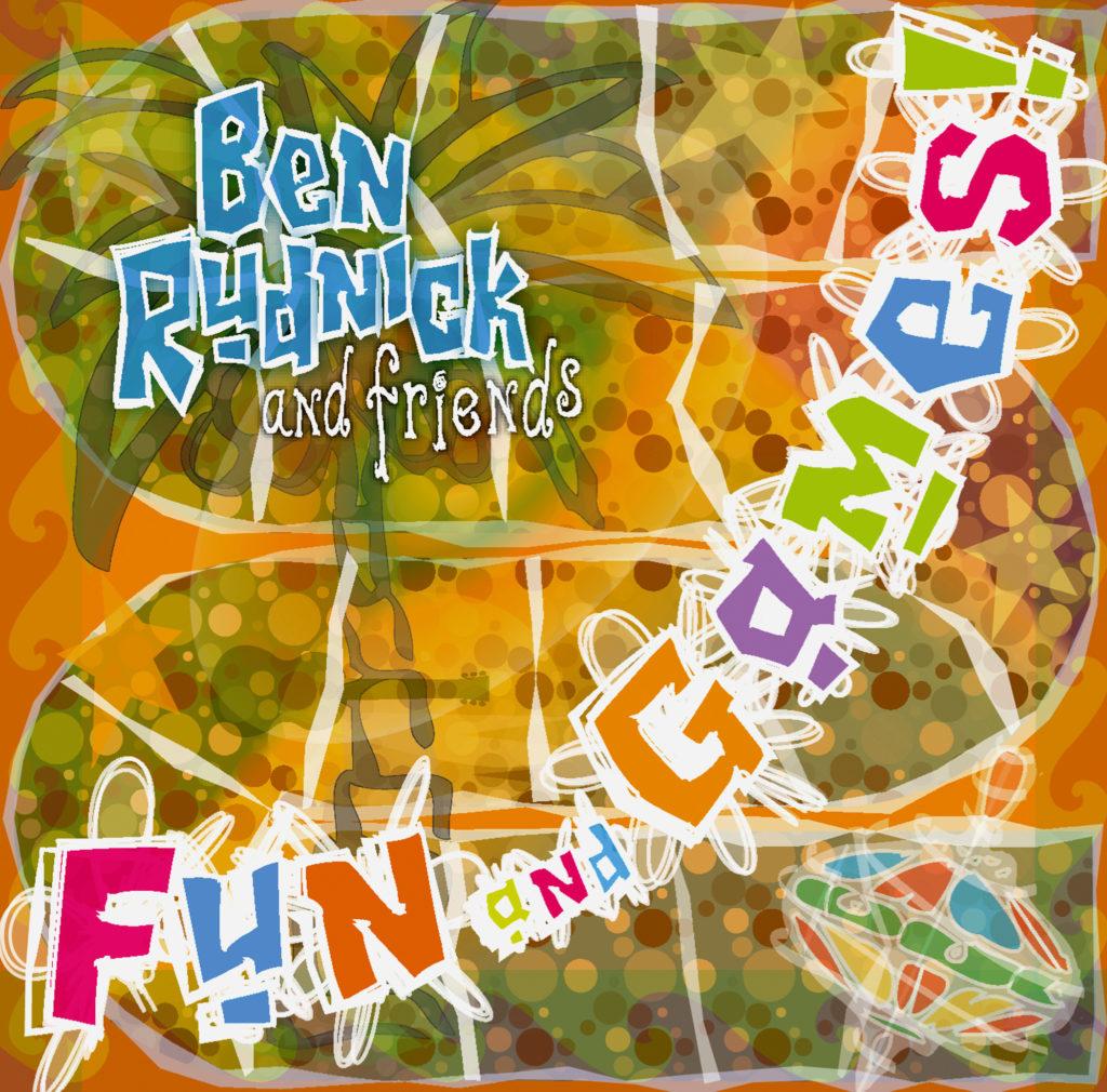 Fun & Games - Ben Rudnick & Friends